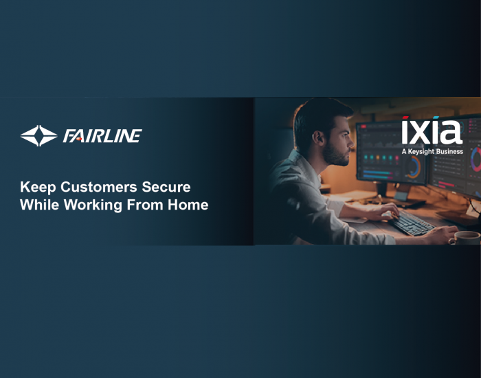 Ixia Webinar 線上研討會 - Keep Customers Secure While Working From Home
